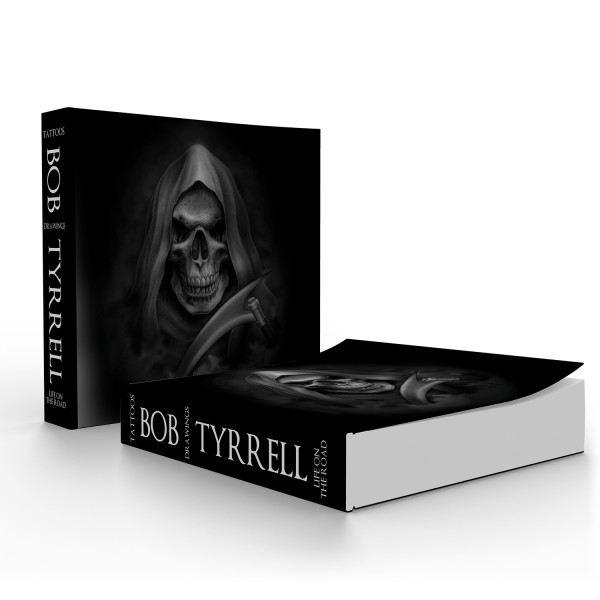 BOB TYRRELL- Tattoos, Drawings, Life on the Road (Softcover)
