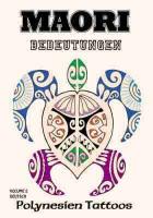 MAORI BEDEUTUNGEN- Polynesien Tattoos - Volume 2